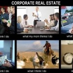 So What Do YOU Tell People You Do? Effectively conveying your value proposition in Corporate Real Estate